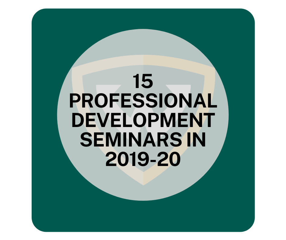 Fifteen (15) Professional Development Seminars in 2019-20